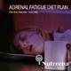 Adrenal Fatigue Diet Plan
